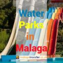 Water Parks in Malaga