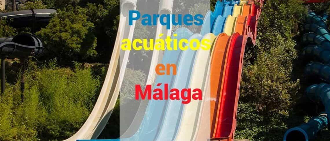 Parques acuáticos en Málaga